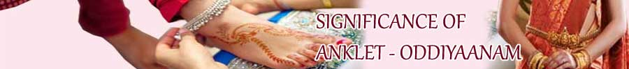 Significance Of Anklet And Oddiyaanam