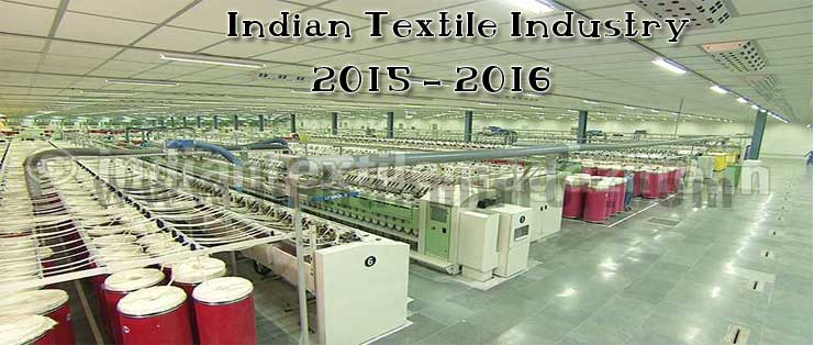 Indian Textile Industry at A Glance in 2015-2016