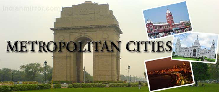 Tourist Destinations and Places in India - Metropolitan Citiess